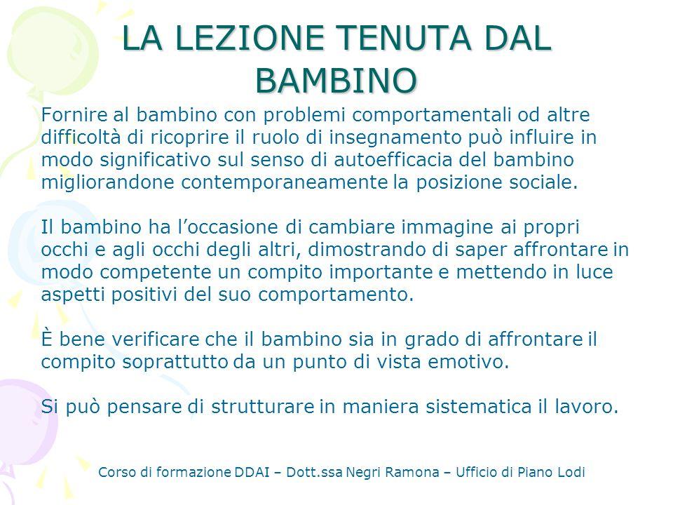 Corso di formazione DDAI – Dott.ssa Negri Ramona – Ufficio di Piano Lodi Largomento può avere carattere curriculare, esperienziale o riguardare ambiti extrascolastici di interesse per il bambino.
