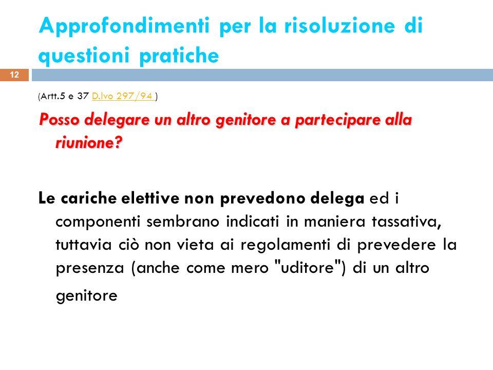 Approfondimenti per la risoluzione di questioni pratiche ( Artt.5 e 37 D.lvo 297/94 )D.lvo 297/94 Posso delegare un altro genitore a partecipare alla