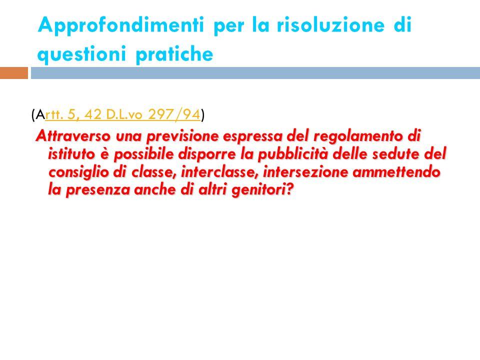 Approfondimenti per la risoluzione di questioni pratiche 13 (Artt. 5, 42 D.L.vo 297/94)rtt. 5, 42 D.L.vo 297/94 Attraverso una previsione espressa del