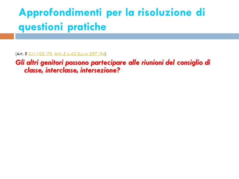 Approfondimenti per la risoluzione di questioni pratiche 15 (Art. 5 CM 105/75 Artt. 5 e 42 D.L.vo 297/94)CM 105/75 Artt. 5 e 42 D.L.vo 297/94 Gli altr