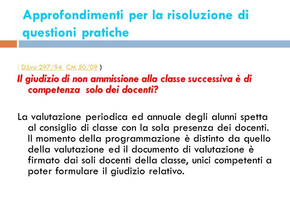 Approfondimenti per la risoluzione di questioni pratiche 18 ( D.Lvo 297/94 CM 50/09 )D.Lvo 297/94 CM 50/09 Il giudizio di non ammissione alla classe s