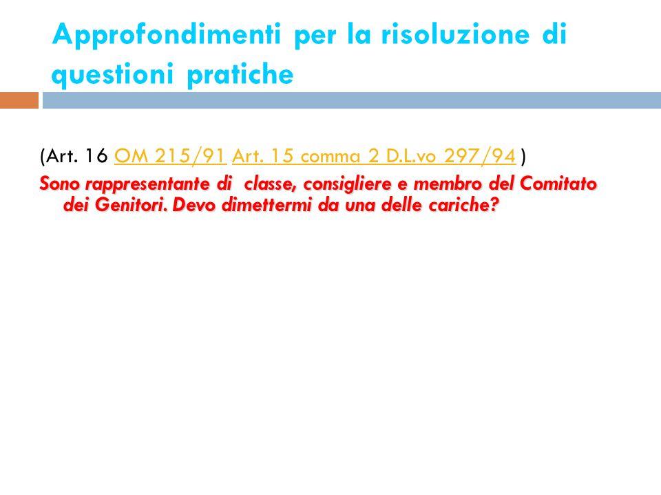 Approfondimenti per la risoluzione di questioni pratiche 21 (Art. 16 OM 215/91 Art. 15 comma 2 D.L.vo 297/94 )OM 215/91Art. 15 comma 2 D.L.vo 297/94 S