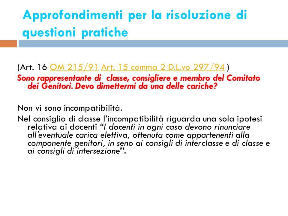 Approfondimenti per la risoluzione di questioni pratiche 22 (Art. 16 OM 215/91 Art. 15 comma 2 D.L.vo 297/94 )OM 215/91Art. 15 comma 2 D.L.vo 297/94 S