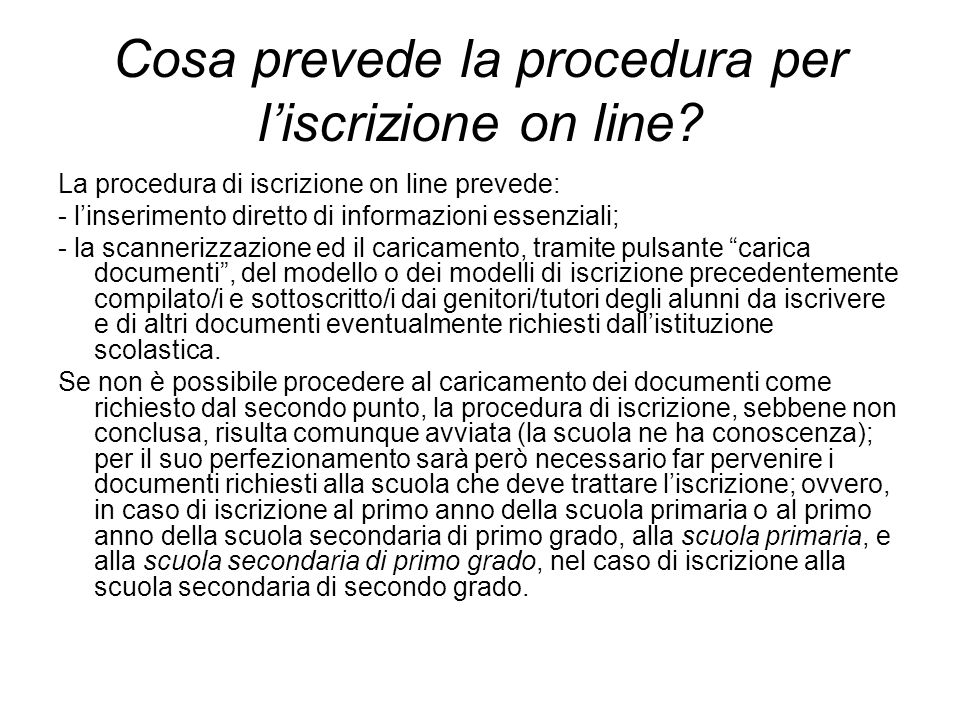 Cosa prevede la procedura per liscrizione on line.