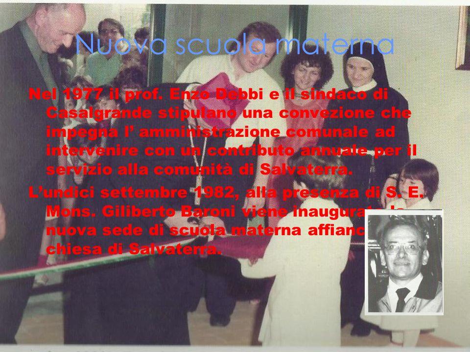 Nuova scuola materna Nel 1977 il prof. Enzo Debbi e il sindaco di Casalgrande stipulano una convezione che impegna l amministrazione comunale ad inter