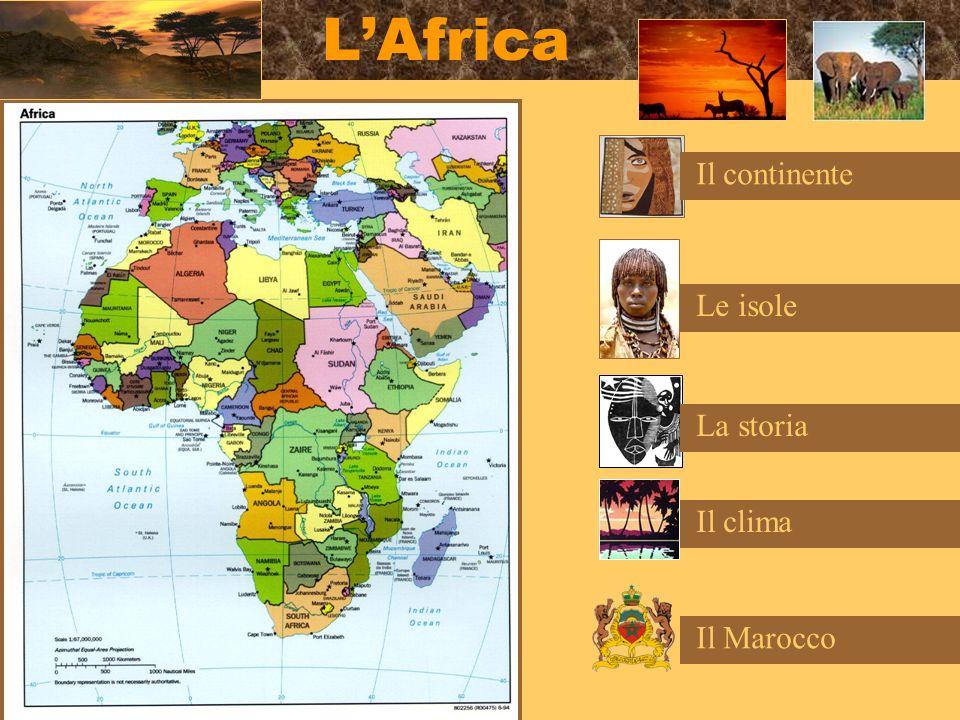 LAfrica Il continente Le isole La storia Il clima Il Marocco