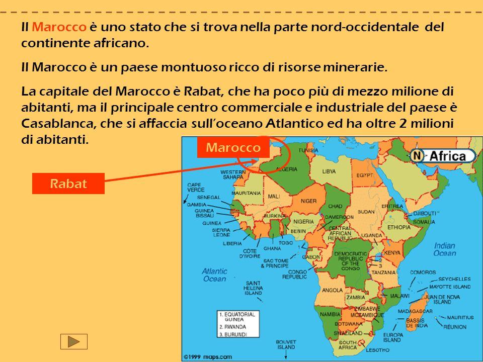 Il Marocco è uno stato che si trova nella parte nord-occidentale del continente africano. Il Marocco è un paese montuoso ricco di risorse minerarie. L