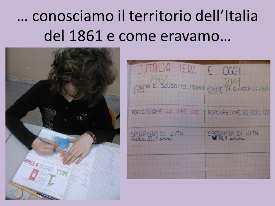 … conosciamo il territorio dellItalia del 1861 e come eravamo…