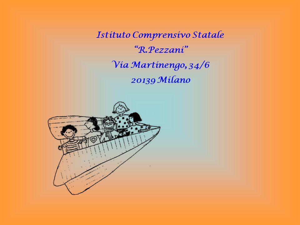 Istituto Comprensivo Statale R.Pezzani Via Martinengo, 34/6 20139 Milano