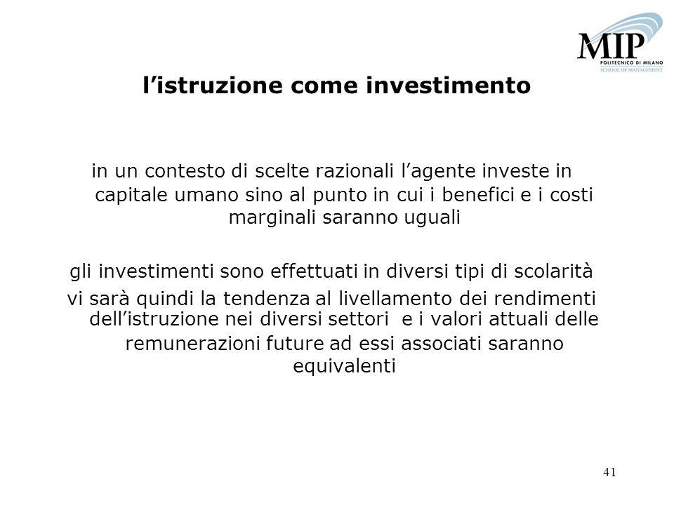 41 listruzione come investimento in un contesto di scelte razionali lagente investe in capitale umano sino al punto in cui i benefici e i costi margin