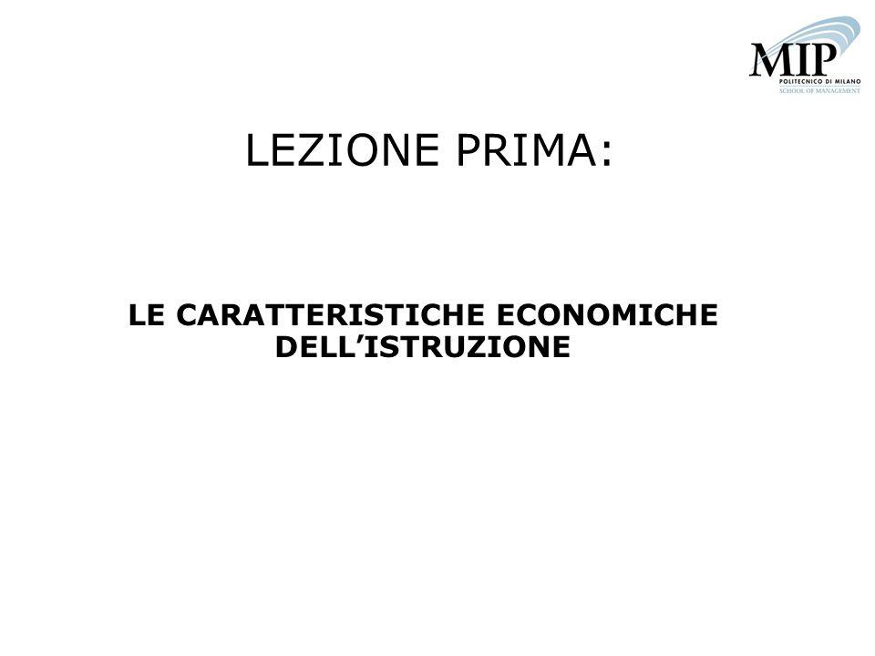 LEZIONE PRIMA: LE CARATTERISTICHE ECONOMICHE DELLISTRUZIONE