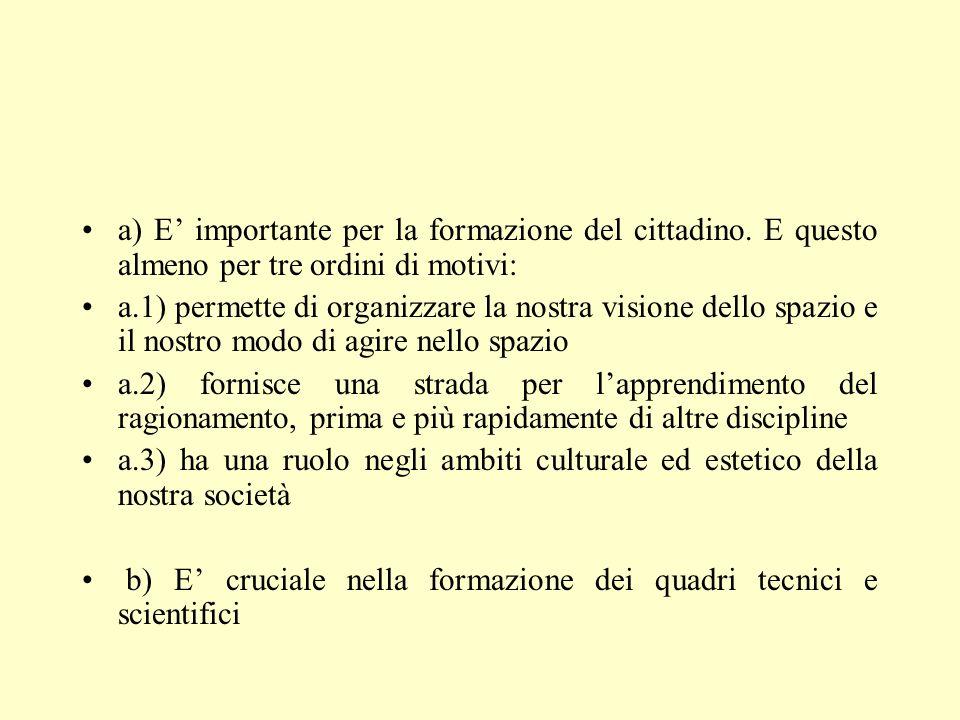 a) E importante per la formazione del cittadino.