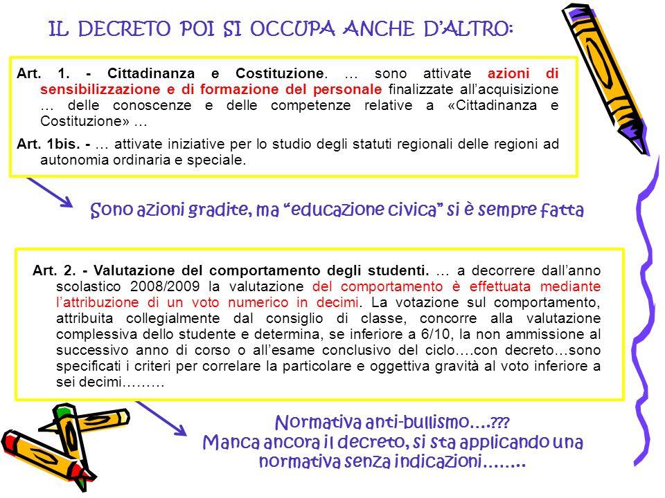 IL DECRETO POI SI OCCUPA ANCHE DALTRO: Art. 1. - Cittadinanza e Costituzione.