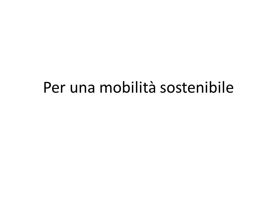 Per una mobilità sostenibile