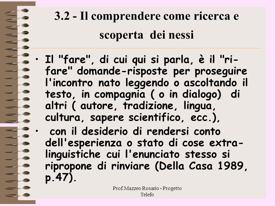 Prof.Mazzeo Rosario - Progetto Telefo Ogni pagina del libro che si studia o del testo che si legge implica l'esperienza del lettore come ragione d'ess