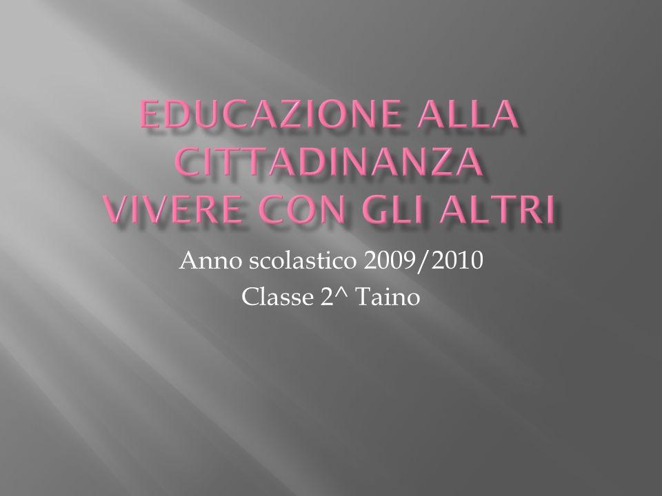Anno scolastico 2009/2010 Classe 2^ Taino