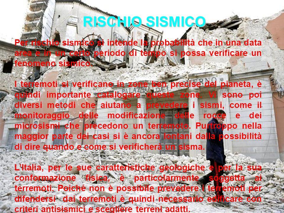Per rischio sismico si intende la probabilità che in una data area e in un certo periodo di tempo si possa verificare un fenomeno sismico. I terremoti