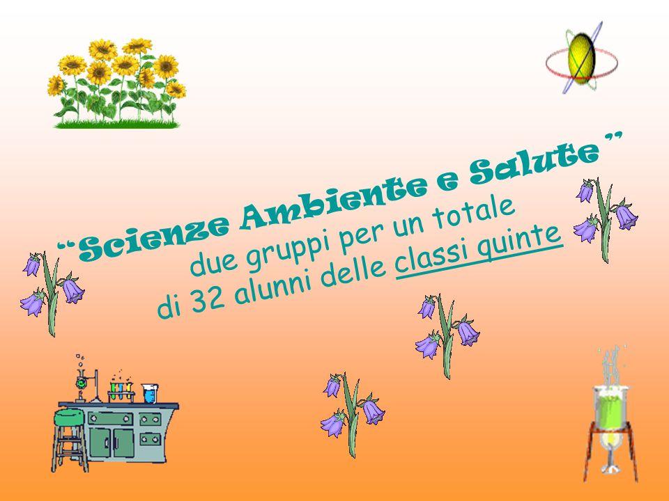 Scienze Ambiente e Salute due gruppi per un totale di 32 alunni delle classi quinte