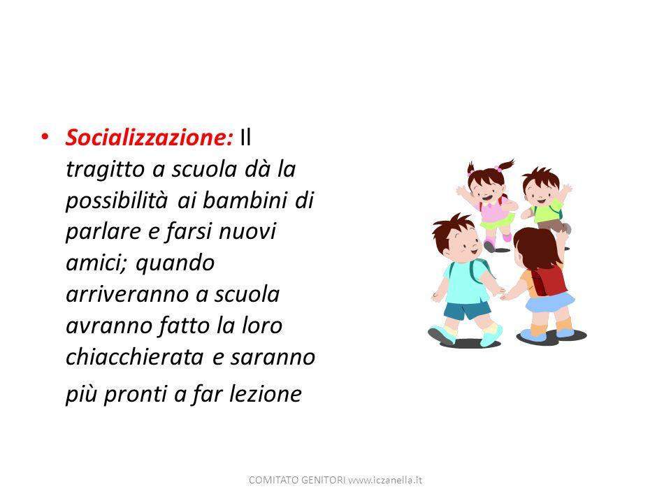 Socializzazione: Il tragitto a scuola dà la possibilità ai bambini di parlare e farsi nuovi amici; quando arriveranno a scuola avranno fatto la loro c