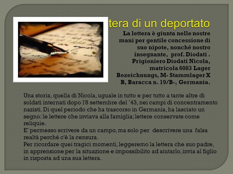 Lettera di un deportato La lettera è giunta nelle nostre mani per gentile concessione di suo nipote, nonché nostro insegnante, prof. Diodati. Prigioni