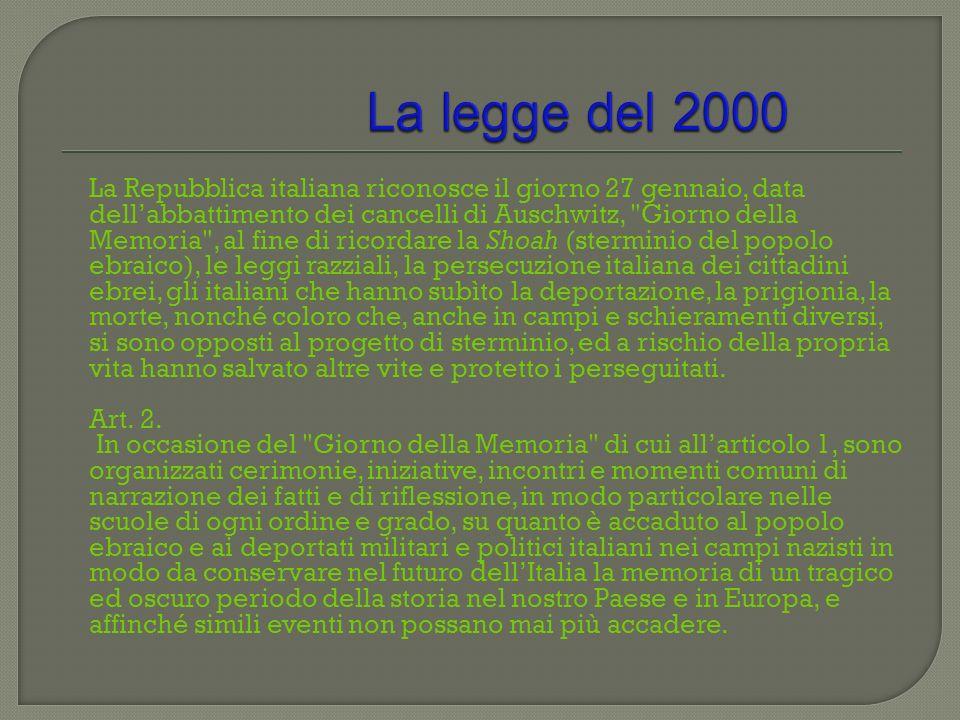 La Repubblica italiana riconosce il giorno 27 gennaio, data dellabbattimento dei cancelli di Auschwitz,