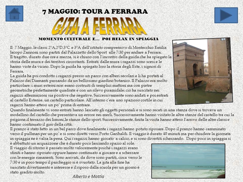 7 MAGGIO: TOUR A FERRARA MOMENTO CULTURALE E… POI RELAX IN SPIAGGIA ANNO SCOLASTICO 2009- 2010 NUM.1 FONDATO IL 10 MAGGIO 2010 MONTECCHIO EMILIA VIA X