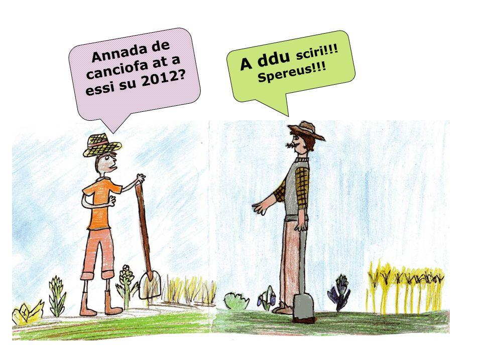 Annada de canciofa at a essi su 2012? A ddu sciri!!! Spereus!!!