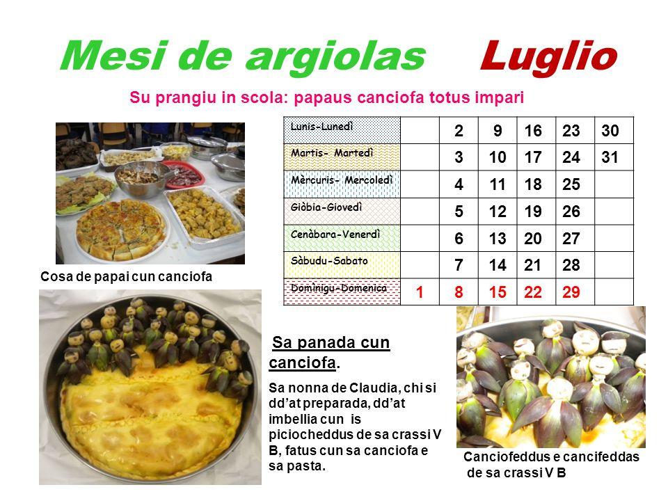 Mesi de argiolas Luglio Su prangiu in scola: papaus canciofa totus impari Cosa de papai cun canciofa Sa panada cun canciofa.