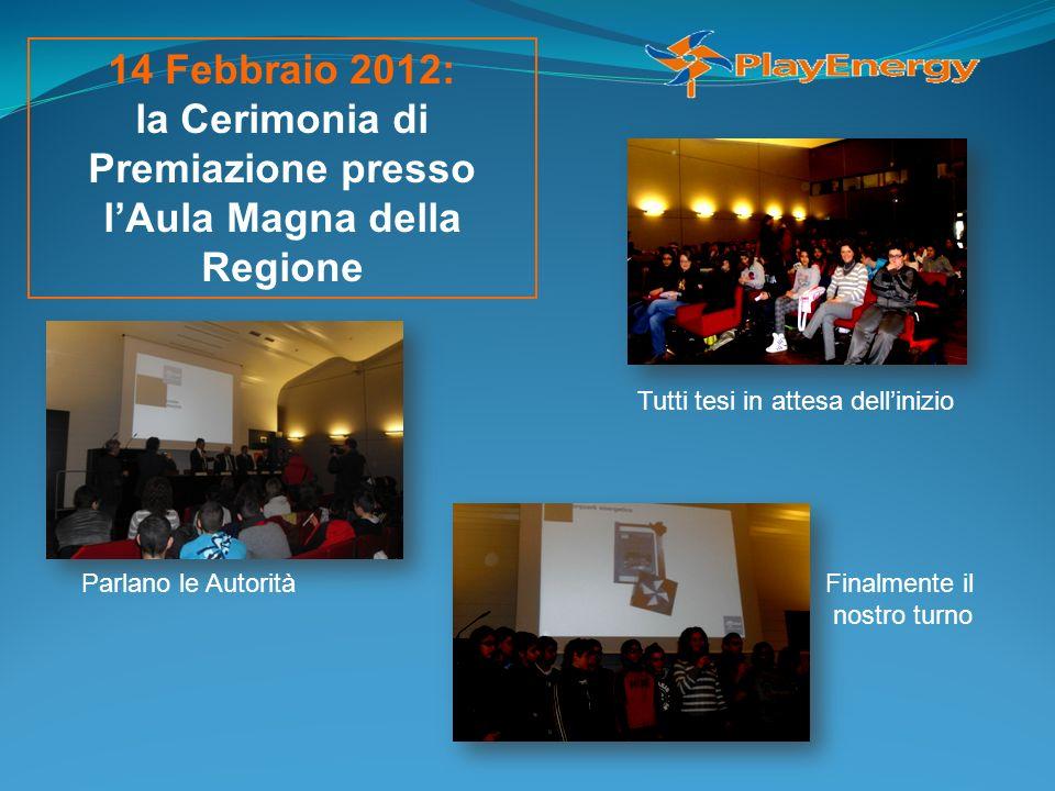 14 Febbraio 2012: la Cerimonia di Premiazione presso lAula Magna della Regione Parlano le Autorità Tutti tesi in attesa dellinizio Finalmente il nostr