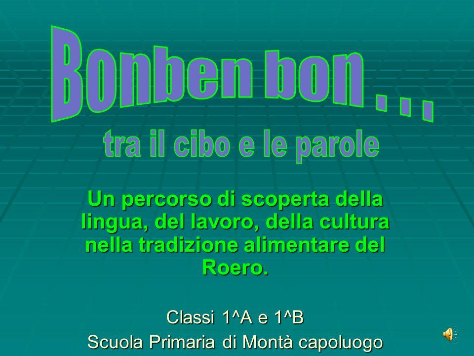 Un percorso di scoperta della lingua, del lavoro, della cultura nella tradizione alimentare del Roero.