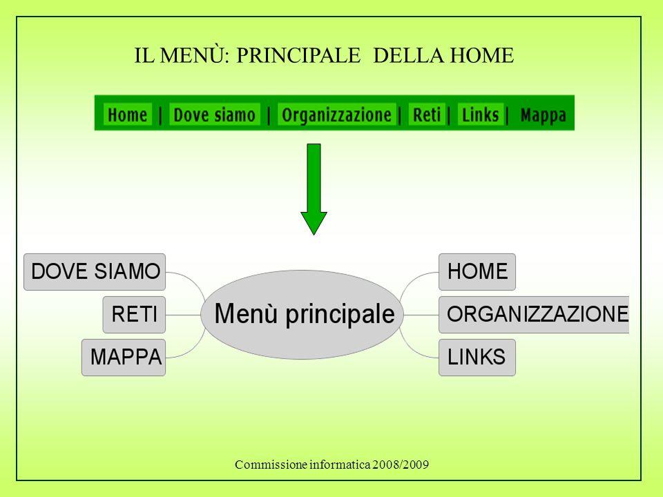 Commissione informatica 2008/2009 IL MENÙ: PRINCIPALE DELLA HOME