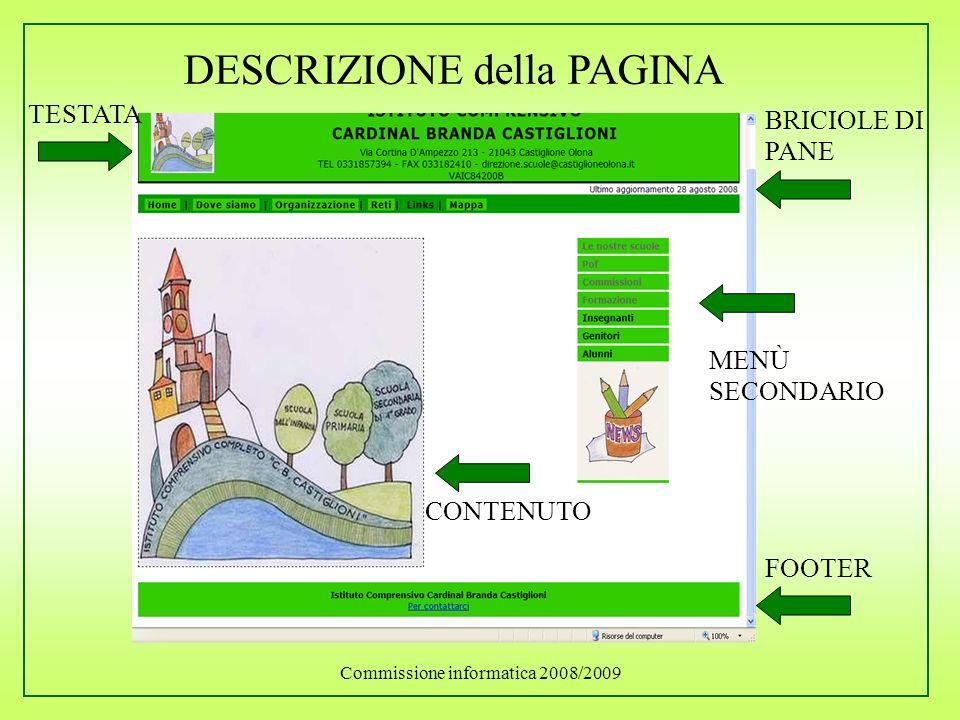 Commissione informatica 2008/2009 DESCRIZIONE della PAGINA BRICIOLE DI PANE MENÙ SECONDARIO CONTENUTO TESTATA FOOTER
