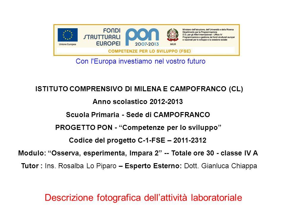Con l'Europa investiamo nel vostro futuro ISTITUTO COMPRENSIVO DI MILENA E CAMPOFRANCO (CL) Anno scolastico 2012-2013 Scuola Primaria - Sede di CAMPOF
