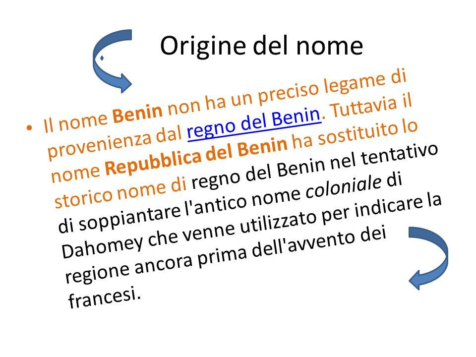Origine del nome Il nome Benin non ha un preciso legame di provenienza dal regno del Benin. Tuttavia il nome Repubblica del Benin ha sostituito lo sto
