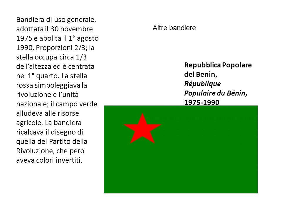Repubblica Popolare del Benin, République Populaire du Bénin, 1975-1990 Bandiera di uso generale, adottata il 30 novembre 1975 e abolita il 1° agosto