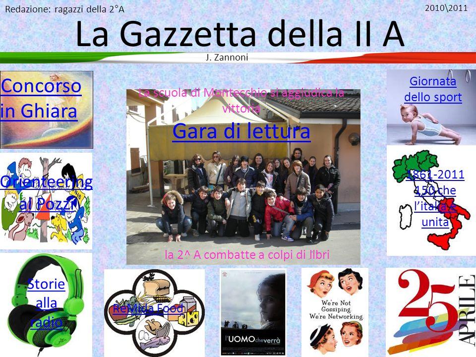 Orienteering al Pozzi La Gazzetta della II A La scuola di Montecchio si aggiudica la vittoria Gara di lettura Redazione: ragazzi della 2°A Concorso in