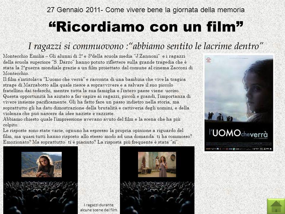 27 Gennaio 2011- Come vivere bene la giornata della memoria Ricordiamo con un film I ragazzi si commuovono :abbiamo sentito le lacrime dentro Montecch