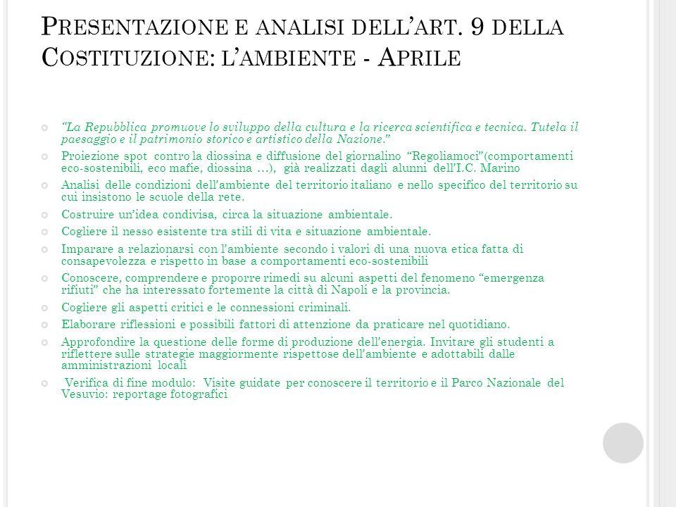 P RESENTAZIONE E ANALISI DELL ART. 9 DELLA C OSTITUZIONE : L AMBIENTE - A PRILE La Repubblica promuove lo sviluppo della cultura e la ricerca scientif