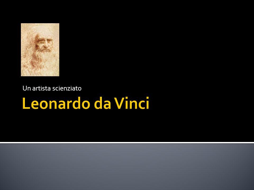 Nasce a Vinci in Toscana nel 1452 A 16 anni va a Firenze per studiare nella bottega di Verrocchio Andrea Verrocchio, Battesimo di Cristo Angelo dipinto da Leonardo Lavora al servizio di Lorenzo deMedici alla corte fiorentina Si trasferisce a Milano presso la corte di Ludovico Sforza nel 1482 Adorazione dei Magi, incompiuto