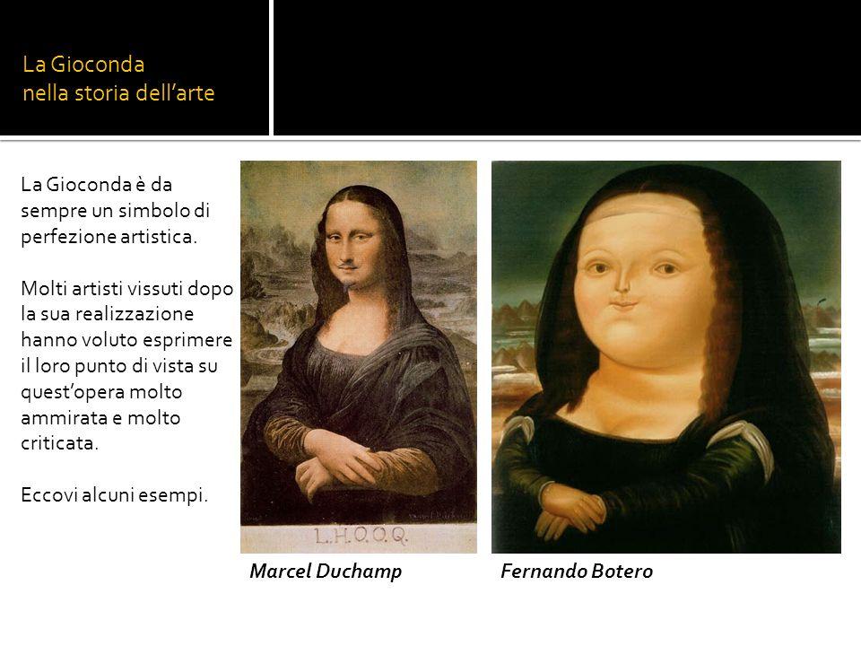 La Gioconda nella storia dellarte La Gioconda è da sempre un simbolo di perfezione artistica. Molti artisti vissuti dopo la sua realizzazione hanno vo