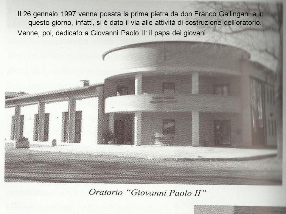 Il 26 gennaio 1997 venne posata la prima pietra da don Franco Gallingani e in questo giorno, infatti, si è dato il via alle attività di costruzione de