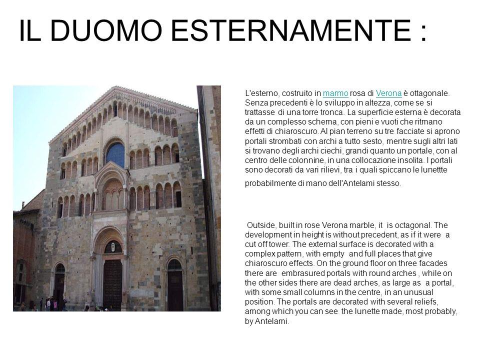 IL DUOMO ESTERNAMENTE : L'esterno, costruito in marmo rosa di Verona è ottagonale. Senza precedenti è lo sviluppo in altezza, come se si trattasse di