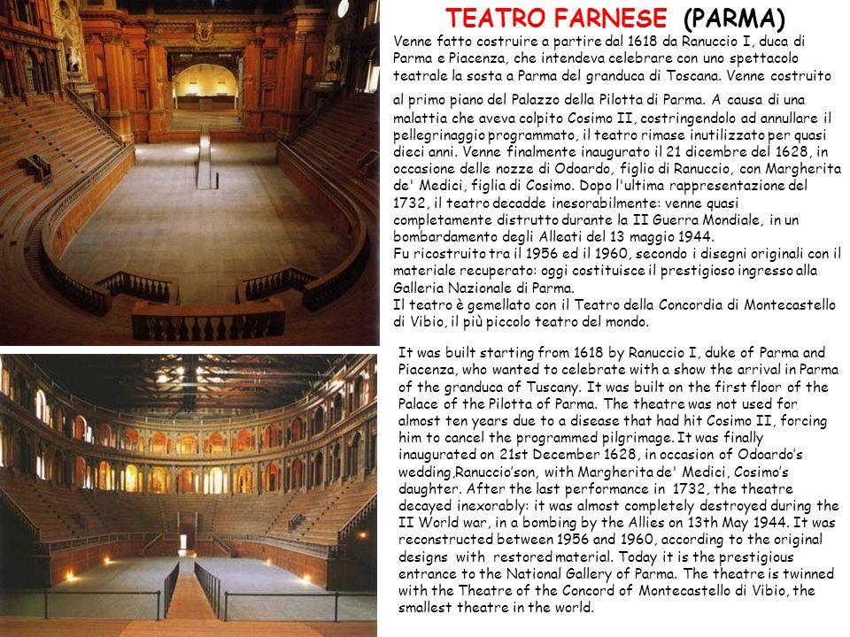 Venne fatto costruire a partire dal 1618 da Ranuccio I, duca di Parma e Piacenza, che intendeva celebrare con uno spettacolo teatrale la sosta a Parma