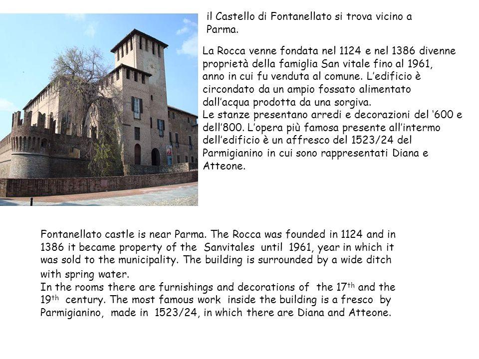il Castello di Fontanellato si trova vicino a Parma. La Rocca venne fondata nel 1124 e nel 1386 divenne proprietà della famiglia San vitale fino al 19