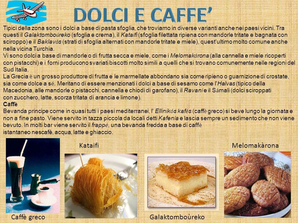 Tipici della zona sono i dolci a base di pasta sfoglia, che troviamo in diverse varianti anche nei paesi vicini. Tra questi il Galaktombo ú reko (sfog