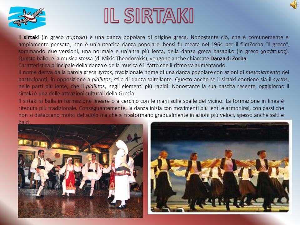 Il sirtaki (in greco συρτάκι) è una danza popolare di origine greca. Nonostante ciò, che è comunemente e ampiamente pensato, non è un'autentica danza