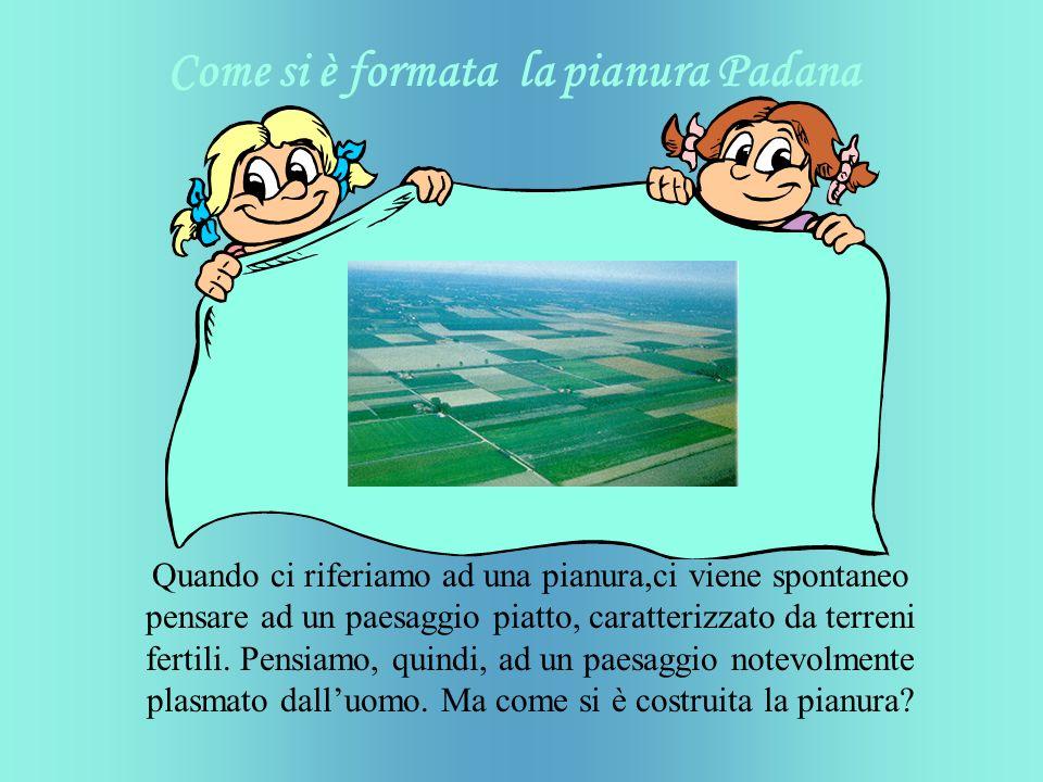 Quando ci riferiamo ad una pianura,ci viene spontaneo pensare ad un paesaggio piatto, caratterizzato da terreni fertili.