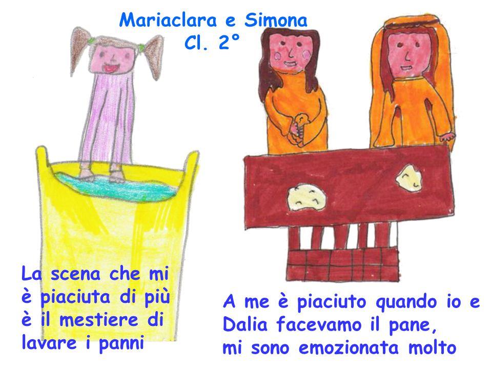 La scena che mi è piaciuta di più è il mestiere di lavare i panni A me è piaciuto quando io e Dalia facevamo il pane, mi sono emozionata molto Mariacl