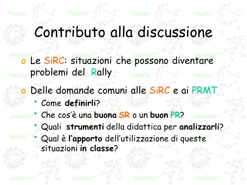 Contributo alla discussione oLe SiRC: situazioni che possono diventare problemi del Rally oDelle domande comuni alle SiRC e ai PRMT Come definirli? Ch
