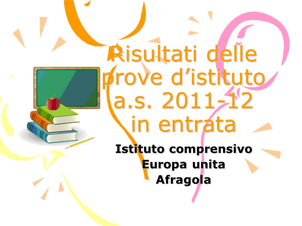 Risultati delle prove distituto a.s. 2011-12 in entrata Istituto comprensivo Europa unita Afragola